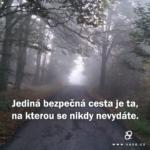 Jediná bezpečná cesta…