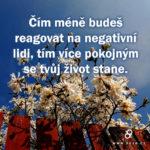 Čím méně budeš reagovat na negativní lidi…