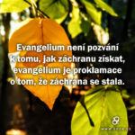Evangelium není pozvání, evangelium je proklamace