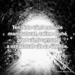 Ten, kdo vámi nemůže manipulovat…