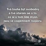 Tvá touha být svobodný…